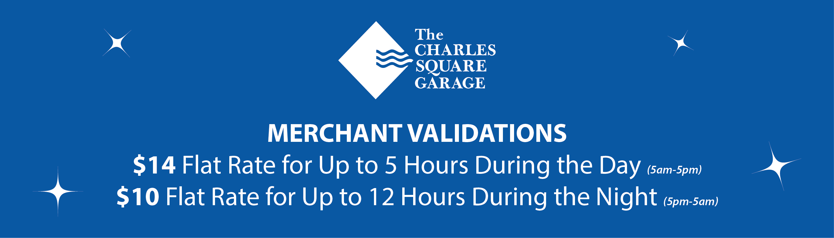 Merchant Validations $14 Flat Rate for Up to 5 hours During the Day - $10 Flat Rate for Up to 12 Hours During the Night